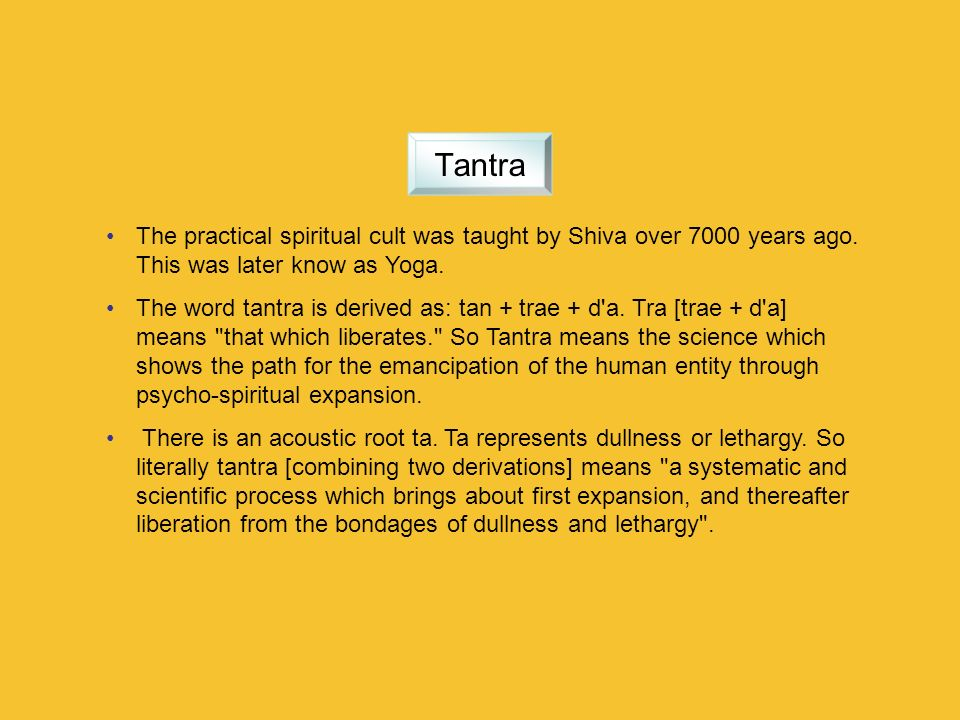 The practical spiritual cult was taught by Shiva over 7000 years ago