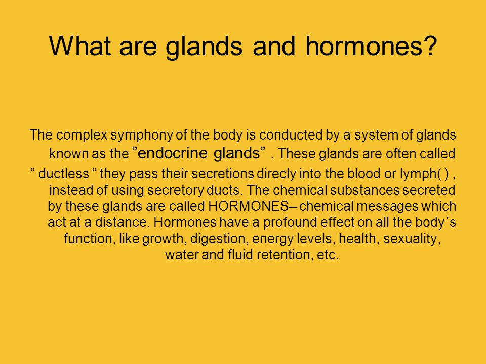 What are glands and hormones