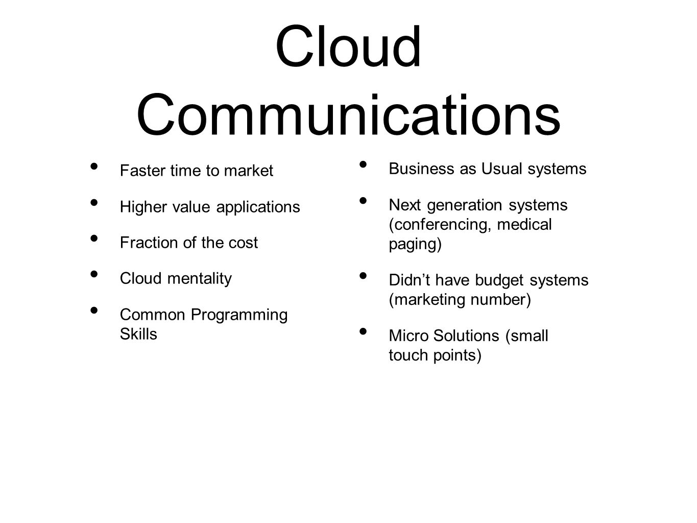 Cloud Communications Business as Usual systems Faster time to market