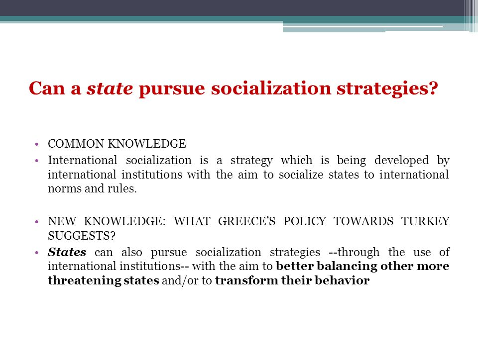 Can a state pursue socialization strategies