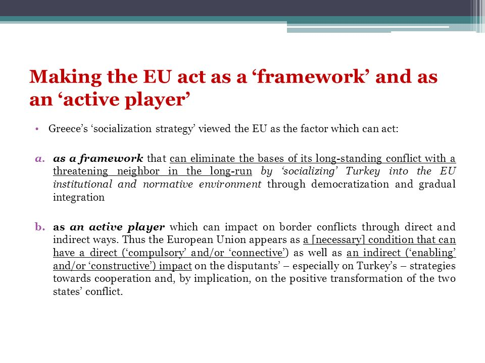 Making the EU act as a 'framework' and as an 'active player'