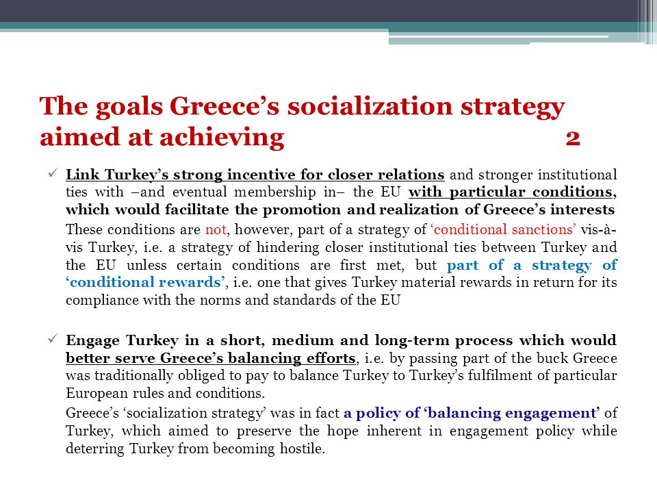 The goals Greece's socialization strategy aimed at achieving 2