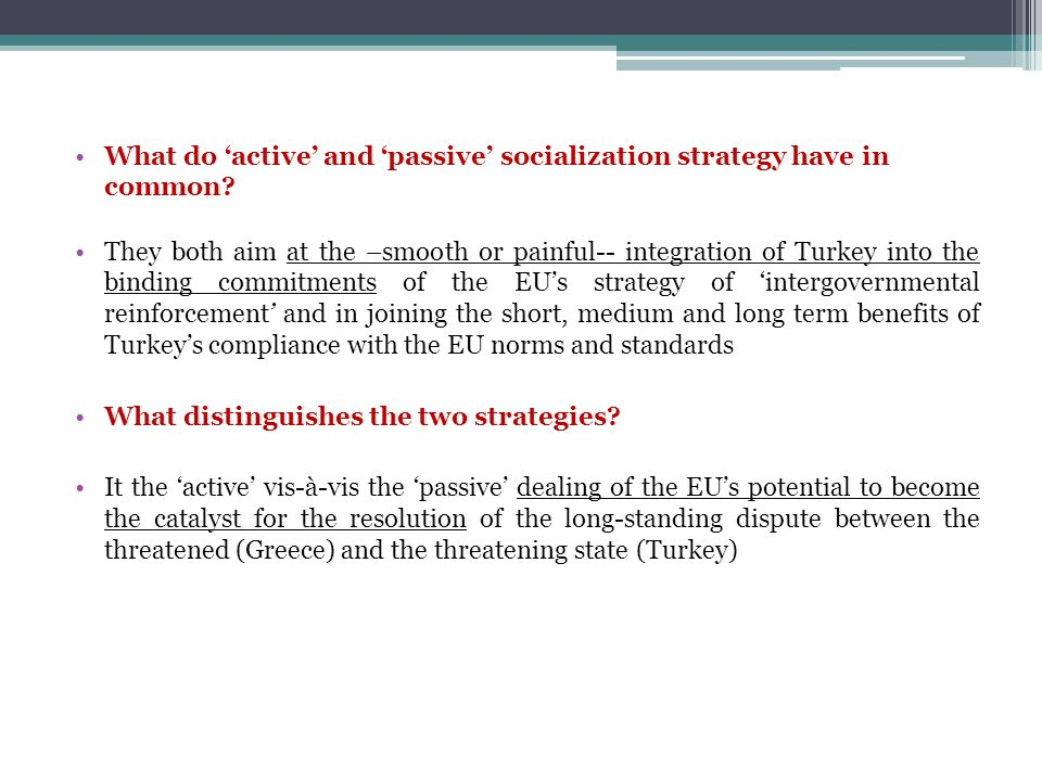 What do 'active' and 'passive' socialization strategy have in common