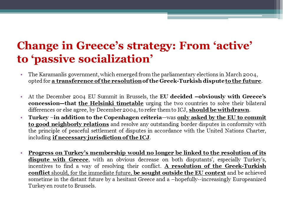 Change in Greece's strategy: From 'active' to 'passive socialization'