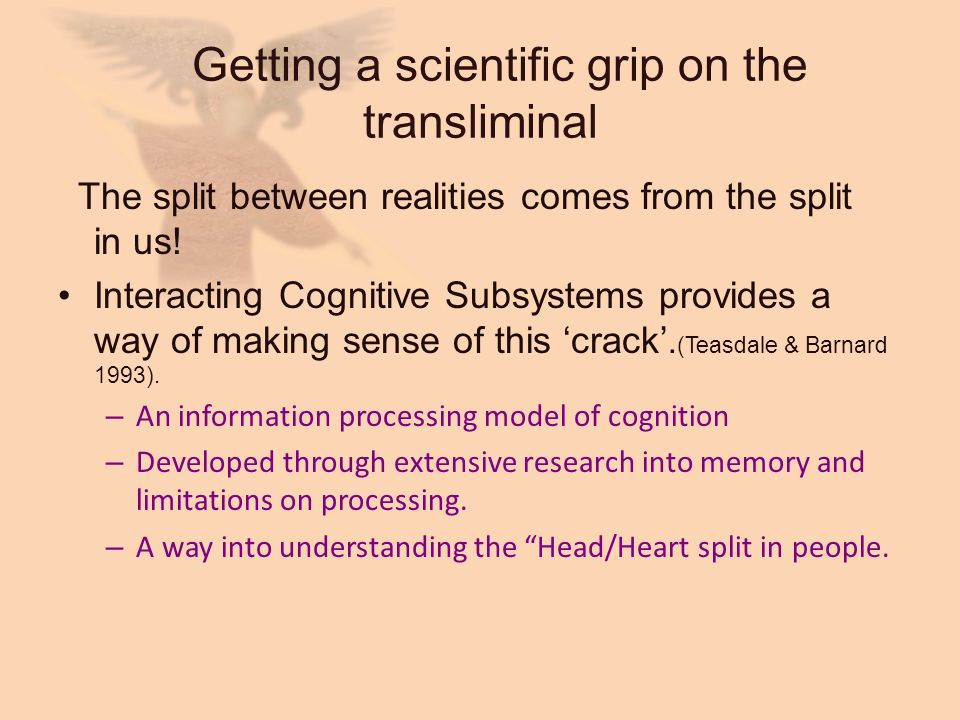 Getting a scientific grip on the transliminal
