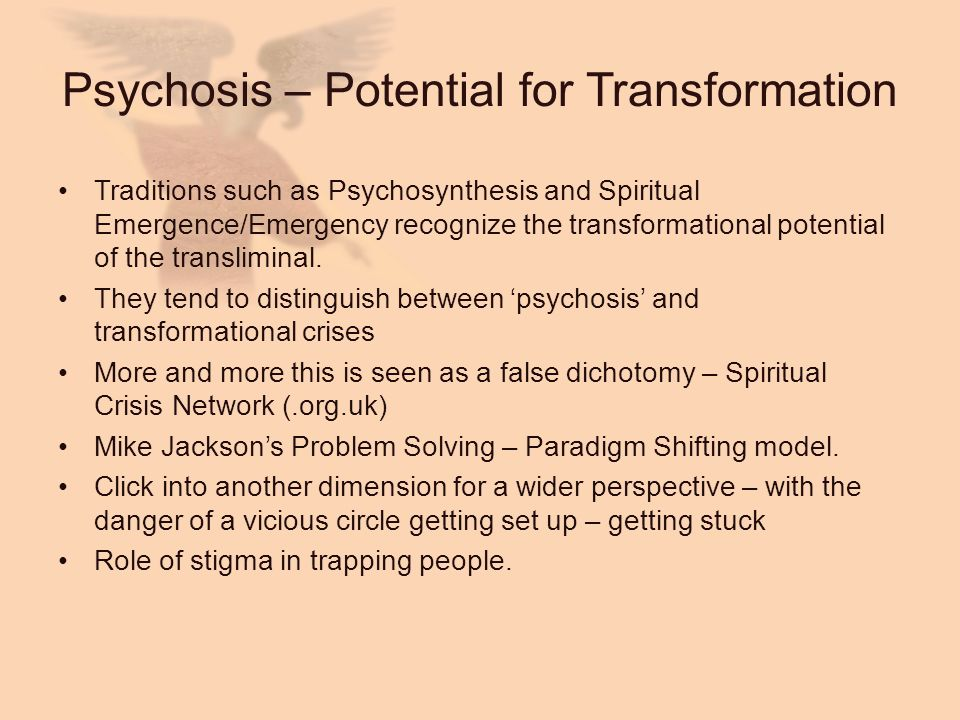 Psychosis – Potential for Transformation