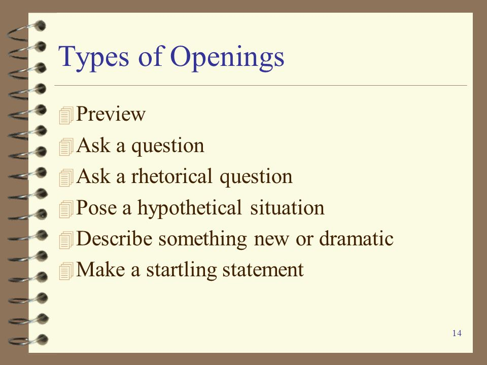 Types of Openings Preview Ask a question Ask a rhetorical question