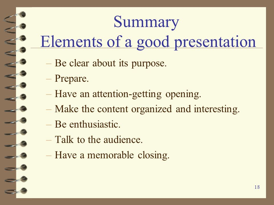 Summary Elements of a good presentation