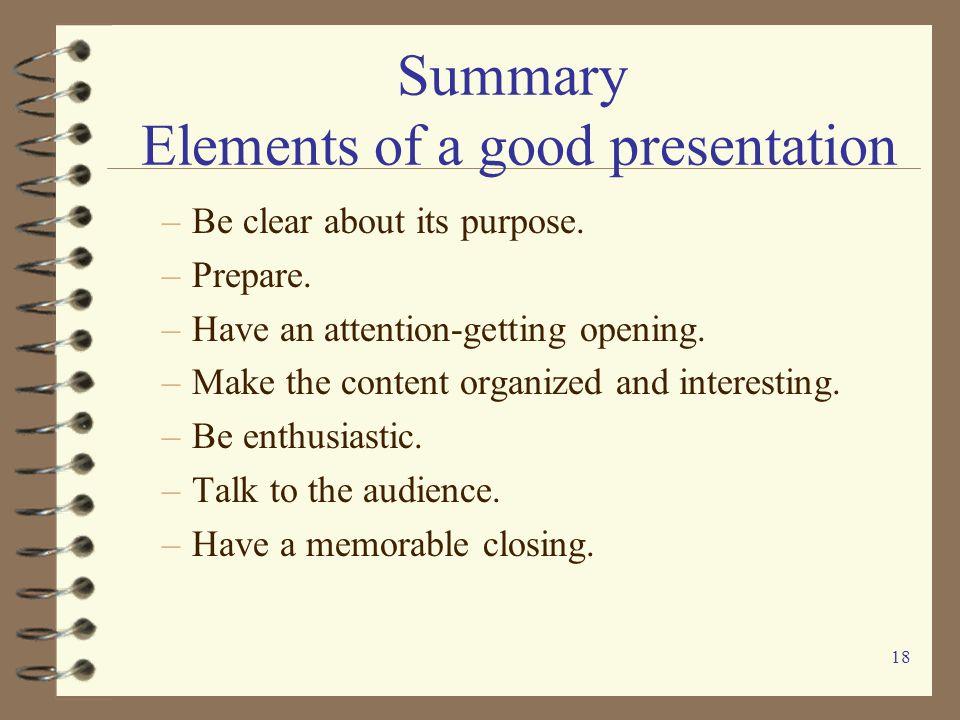 Summary Elements of a good presentation