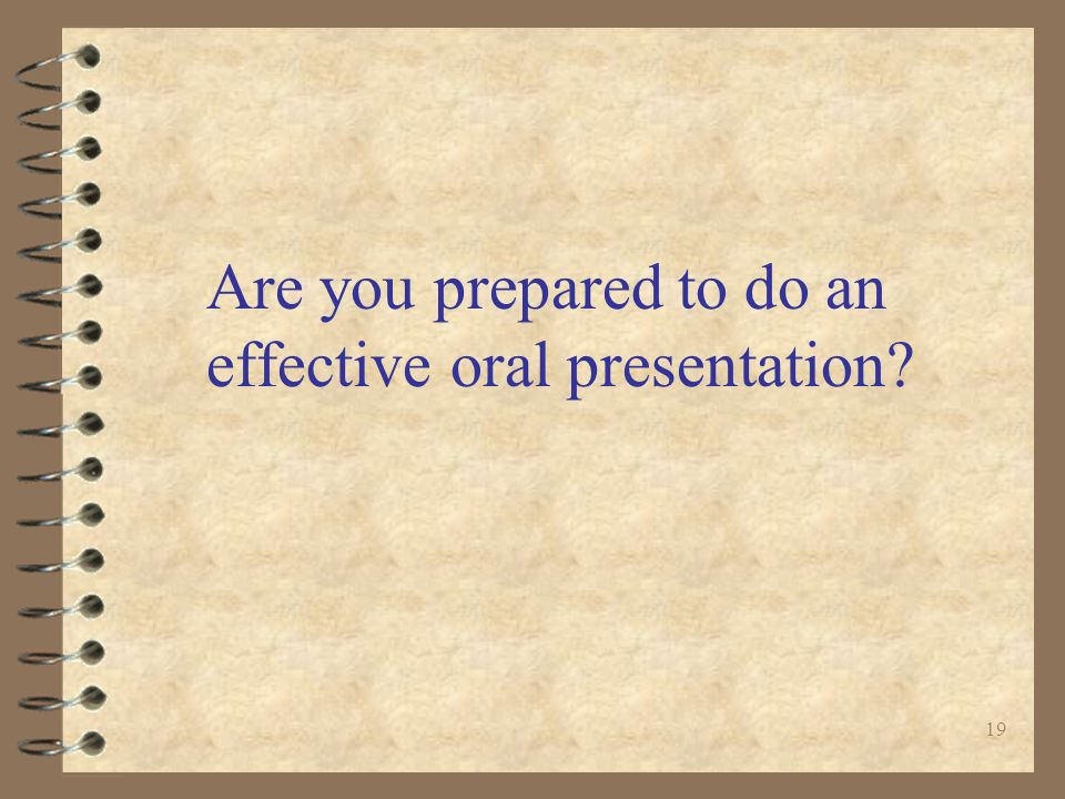 Are you prepared to do an effective oral presentation
