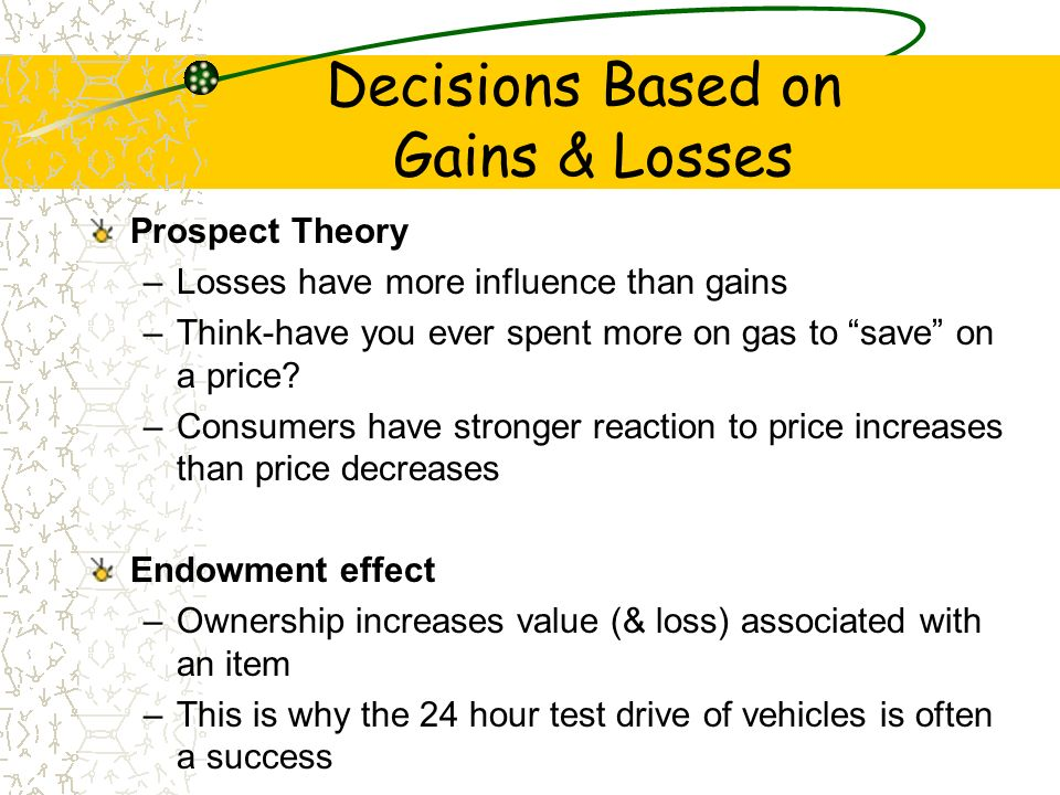 Decisions Based on Gains & Losses