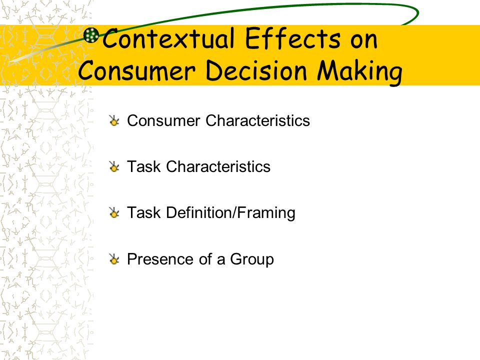 Contextual Effects on Consumer Decision Making
