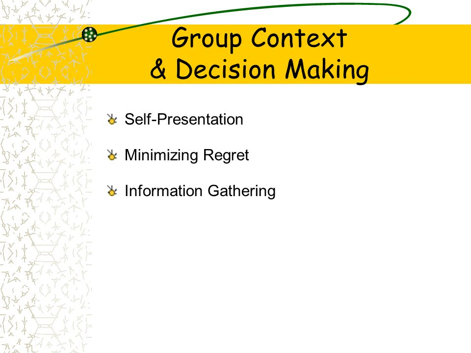 Group Context & Decision Making