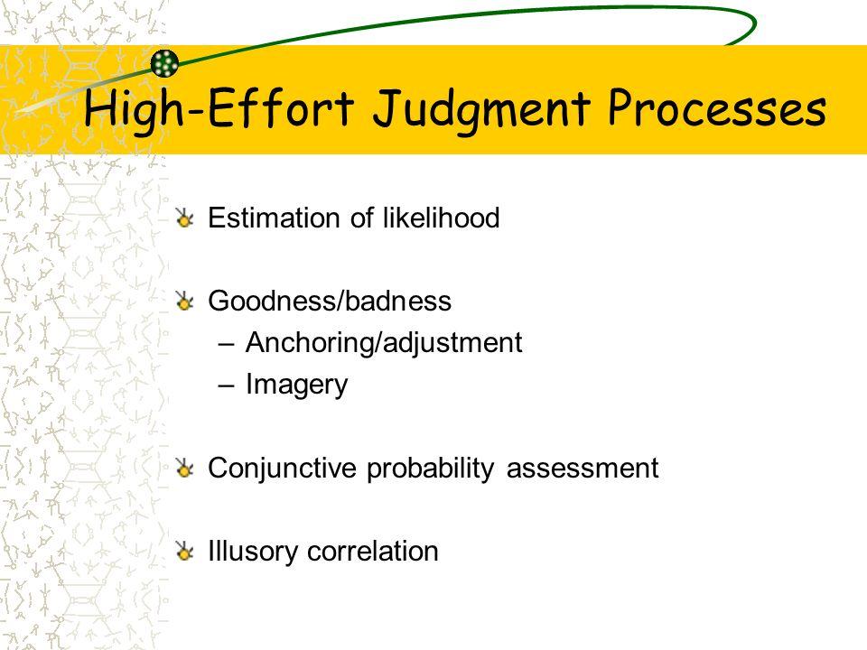 High-Effort Judgment Processes