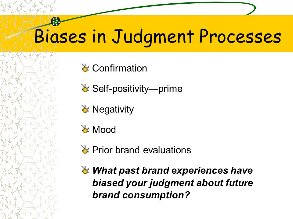Biases in Judgment Processes