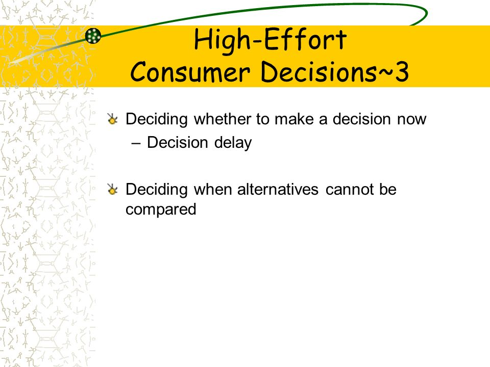 High-Effort Consumer Decisions~3