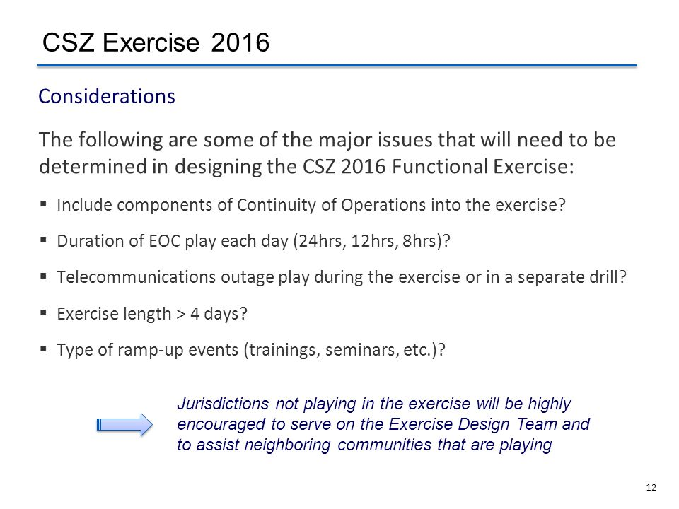 CSZ Exercise 2016 Considerations