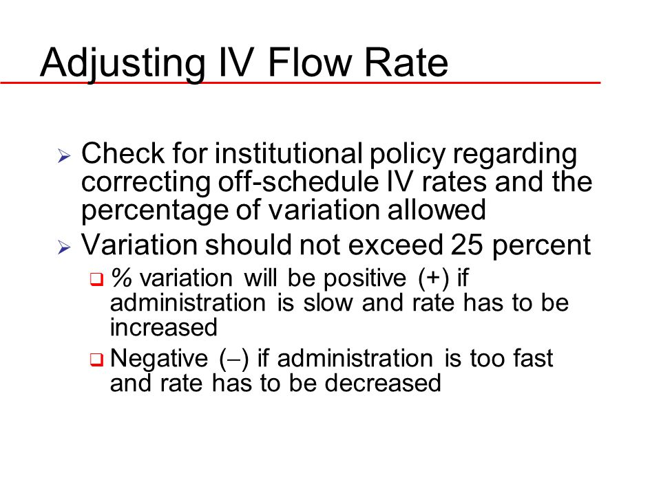 Adjusting IV Flow Rate Check for institutional policy regarding correcting off-schedule IV rates and the percentage of variation allowed.