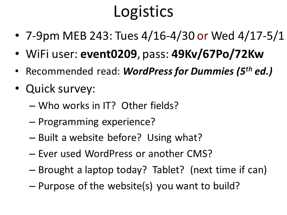 Logistics 7-9pm MEB 243: Tues 4/16-4/30 or Wed 4/17-5/1