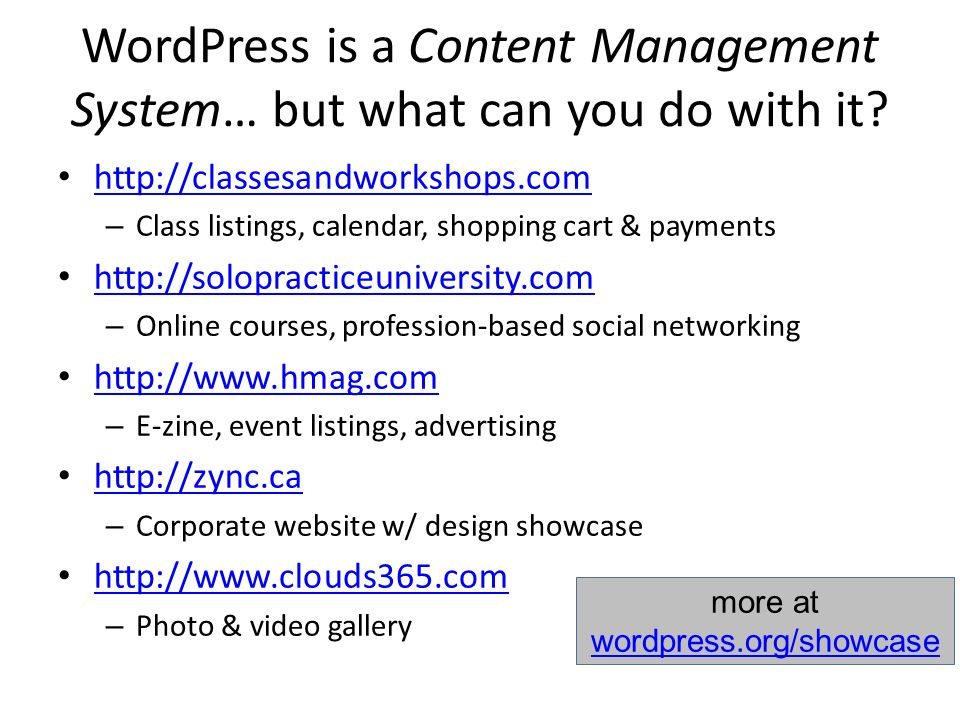 WordPress is a Content Management System… but what can you do with it