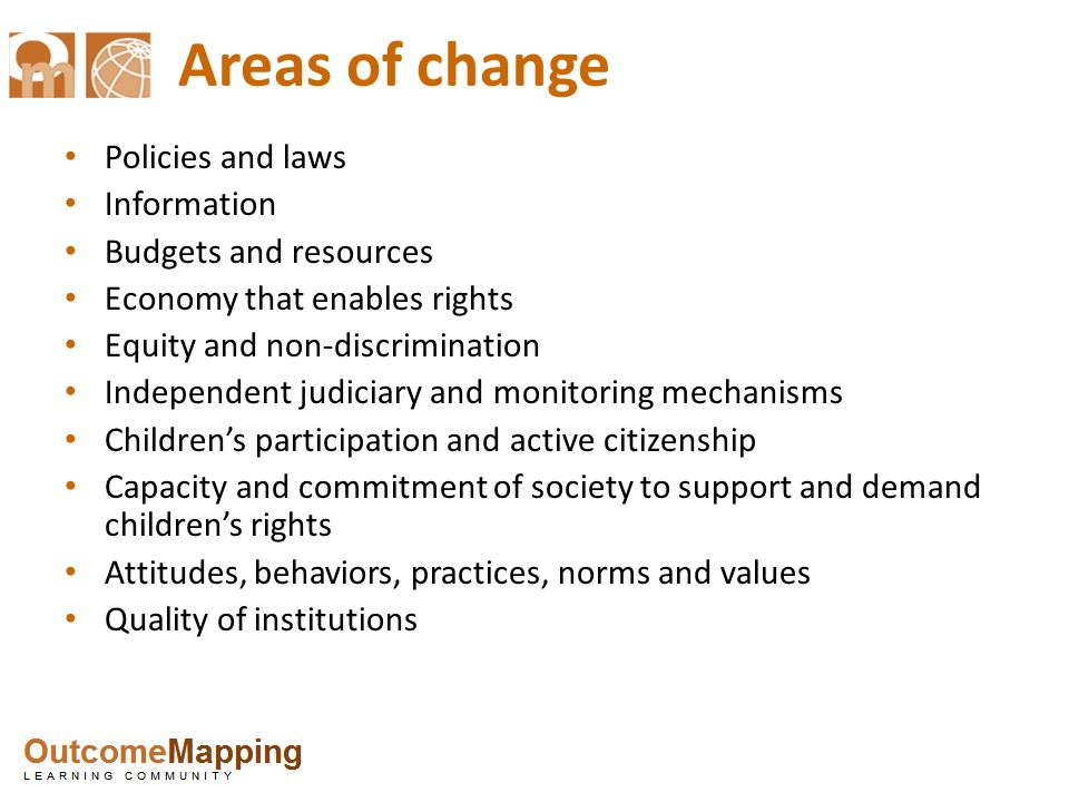 Areas of change Policies and laws Information Budgets and resources