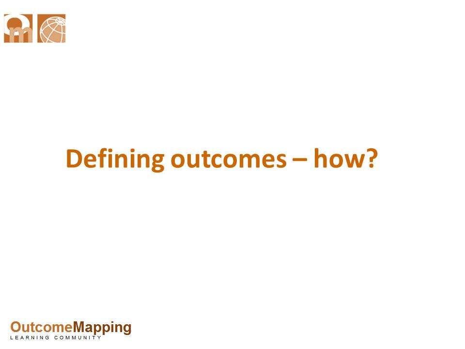 Defining outcomes – how