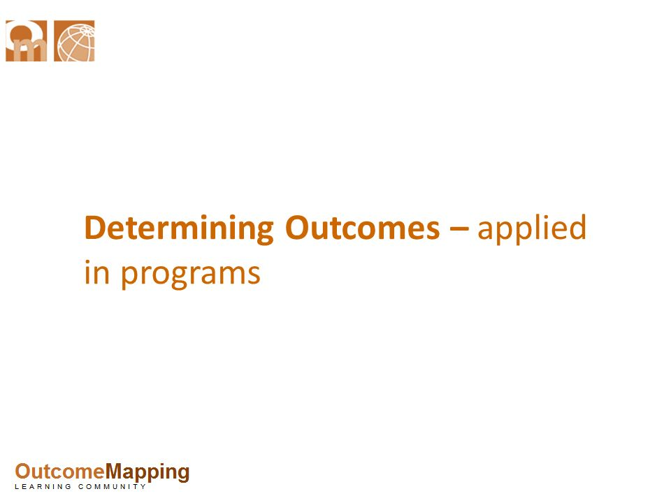 Determining Outcomes – applied in programs