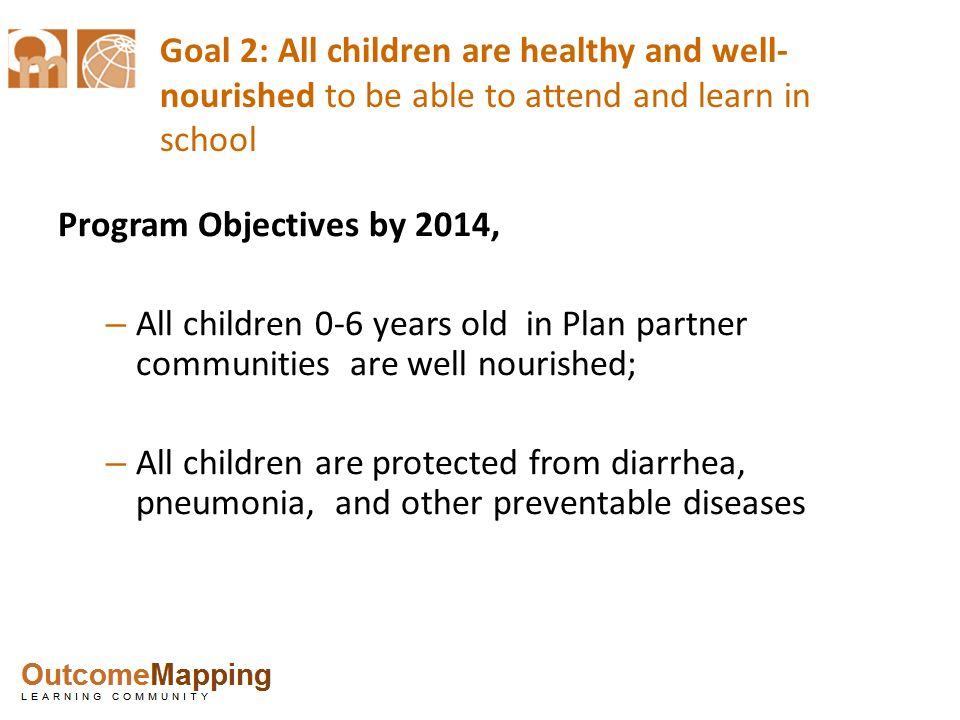 Goal 2: All children are healthy and well-nourished to be able to attend and learn in school