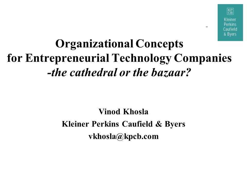 Vinod Khosla Kleiner Perkins Caufield & Byers vkhosla@kpcb.com