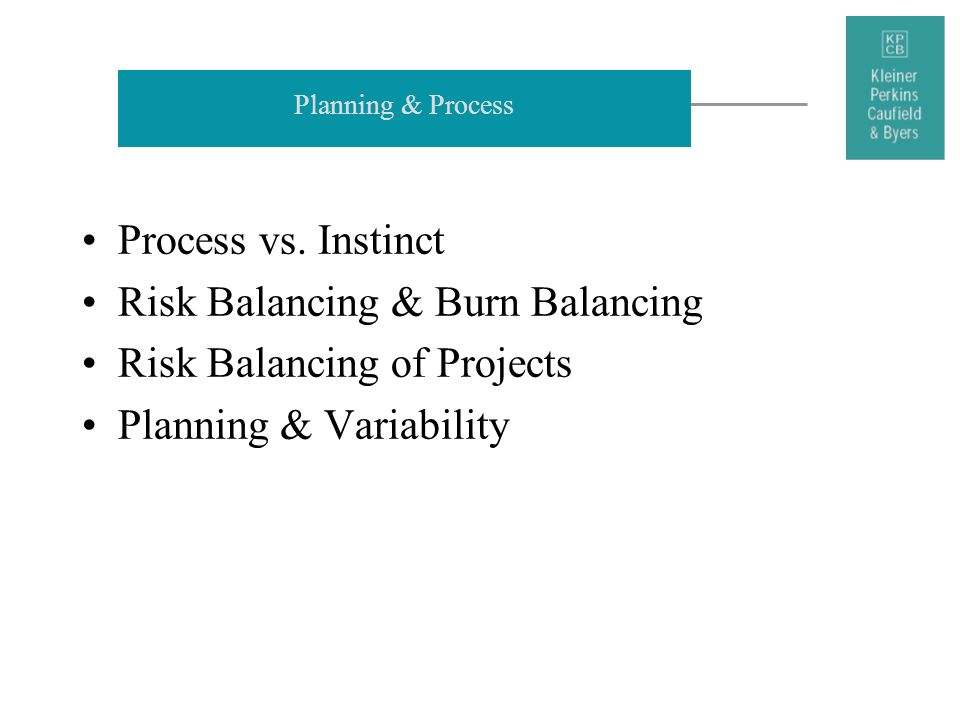 Risk Balancing & Burn Balancing Risk Balancing of Projects