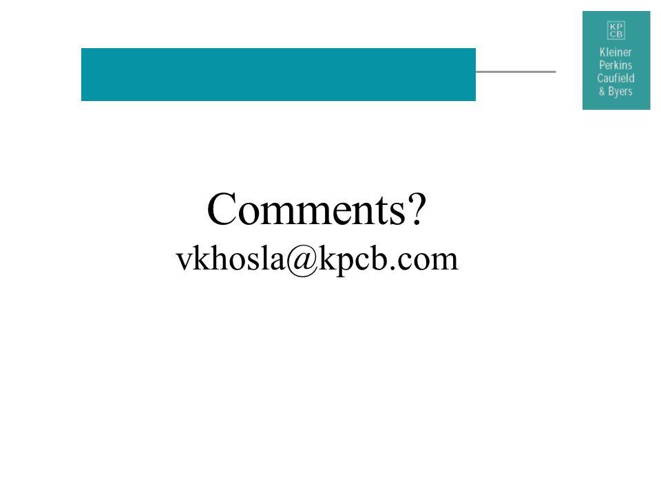 Comments vkhosla@kpcb.com