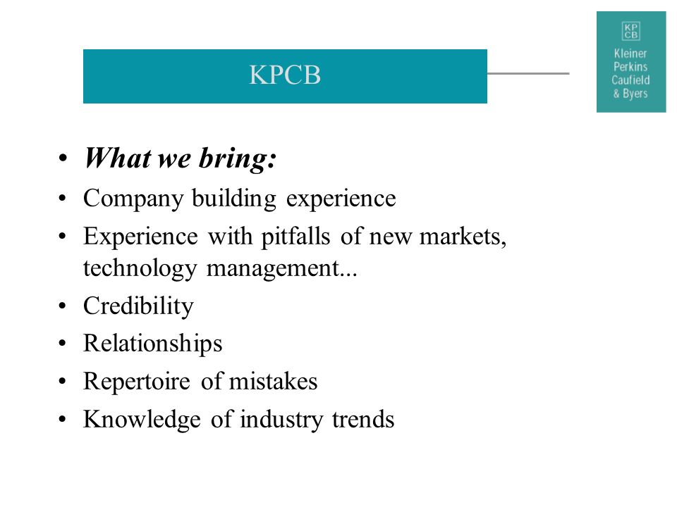 What we bring: KPCB Company building experience