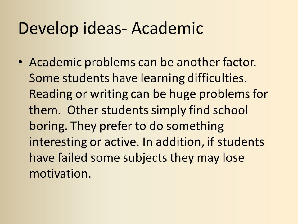 Develop ideas- Academic