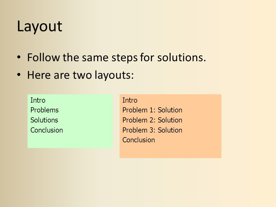 Layout Follow the same steps for solutions. Here are two layouts: