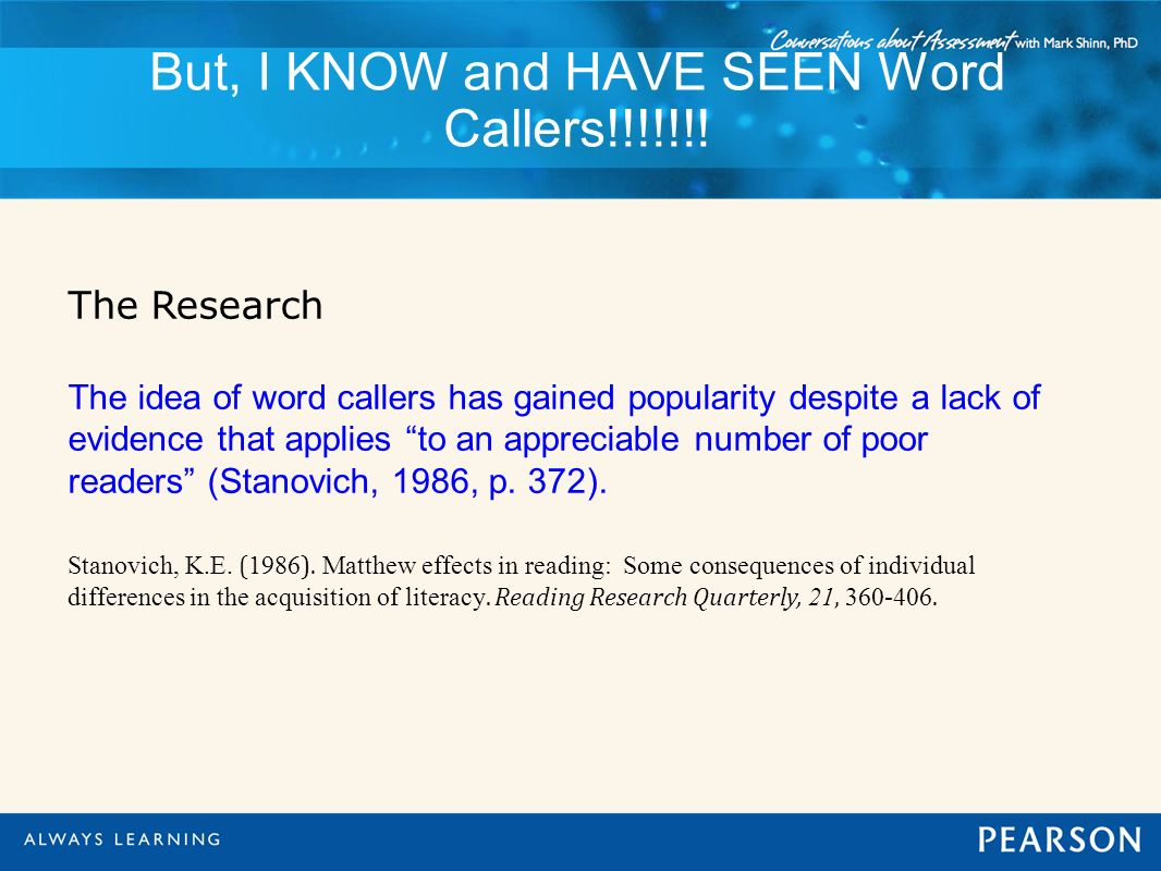 But, I KNOW and HAVE SEEN Word Callers!!!!!!!
