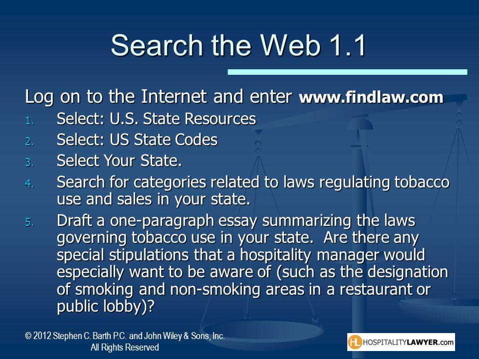 Search the Web 1.1 Log on to the Internet and enter www.findlaw.com