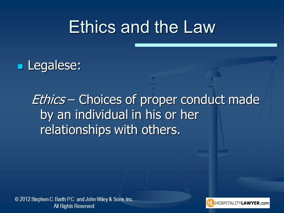 Ethics and the Law Legalese: