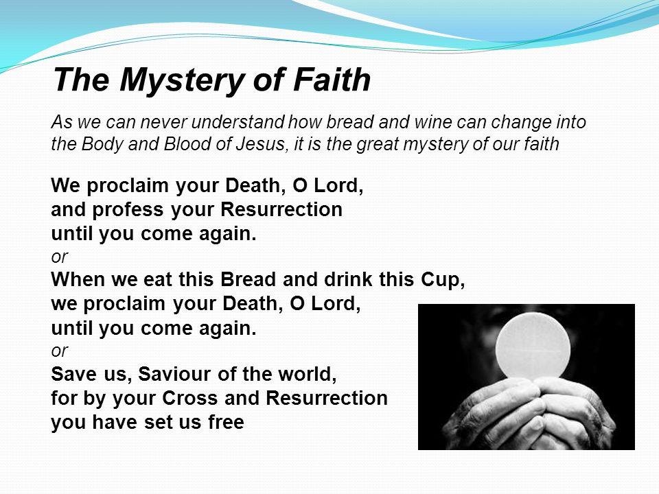 The Mystery of Faith We proclaim your Death, O Lord,