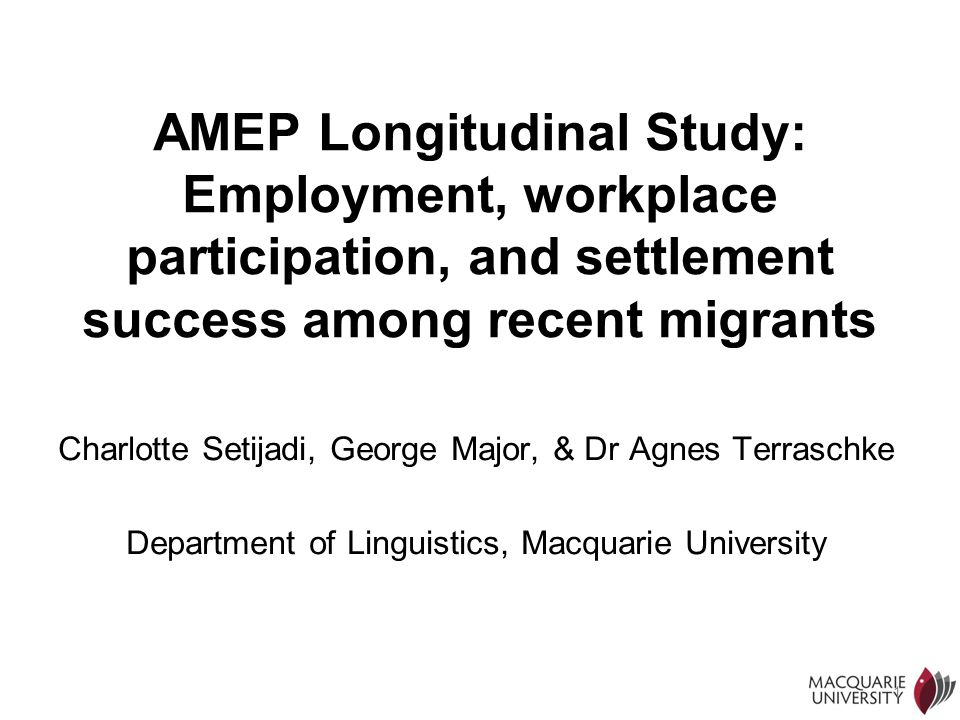 AMEP Longitudinal Study: Employment, workplace participation, and settlement success among recent migrants