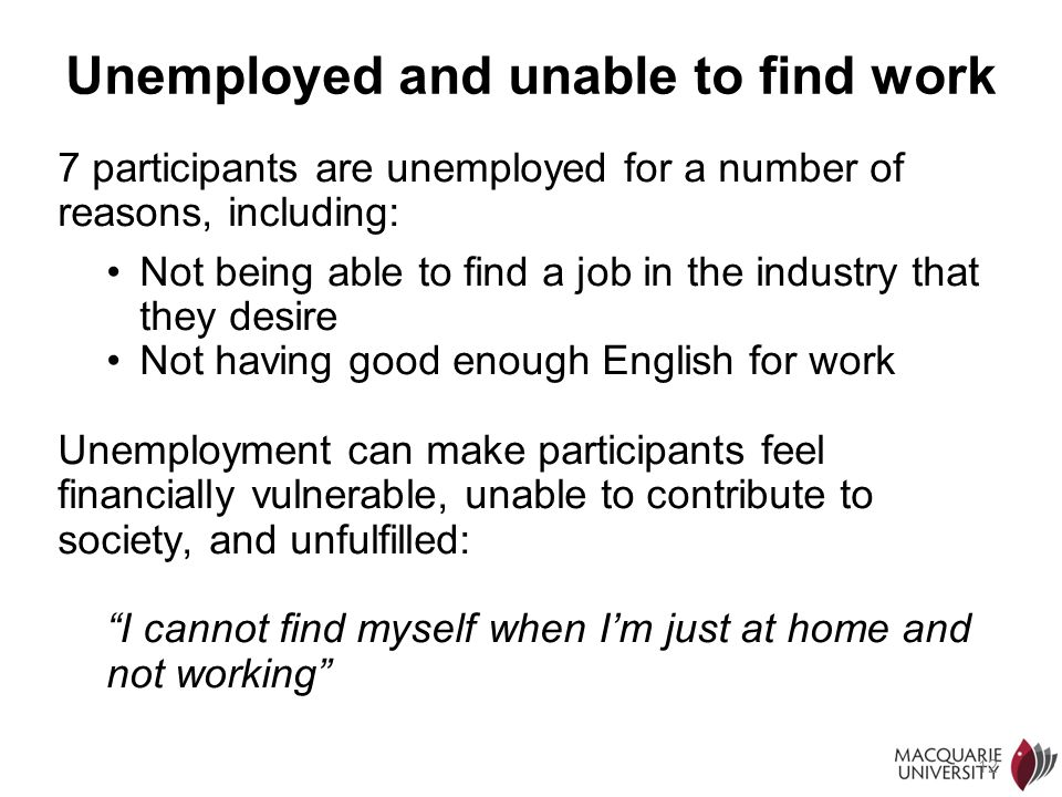 Unemployed and unable to find work
