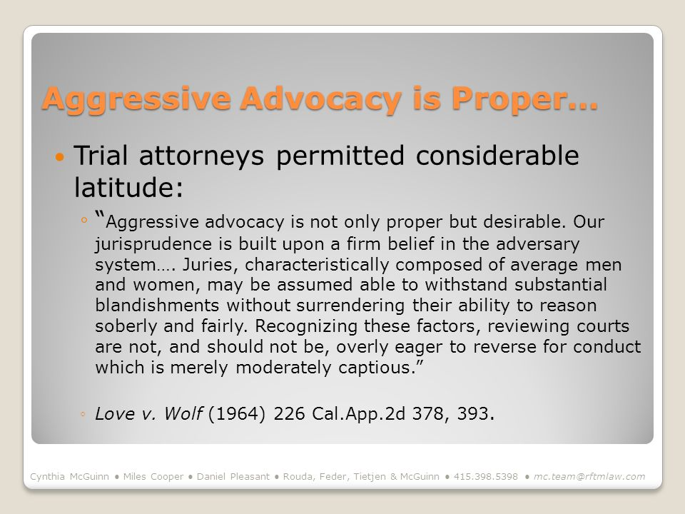 Aggressive Advocacy is Proper…
