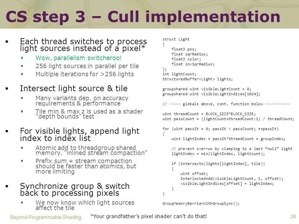 CS step 3 – Cull implementation