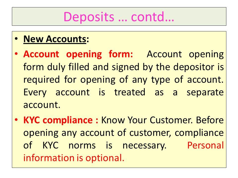 Deposits … contd… New Accounts: