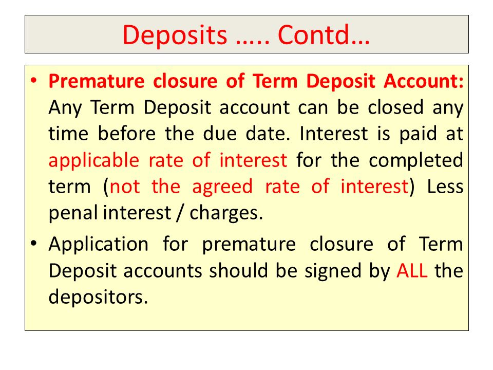 Deposits ….. Contd…