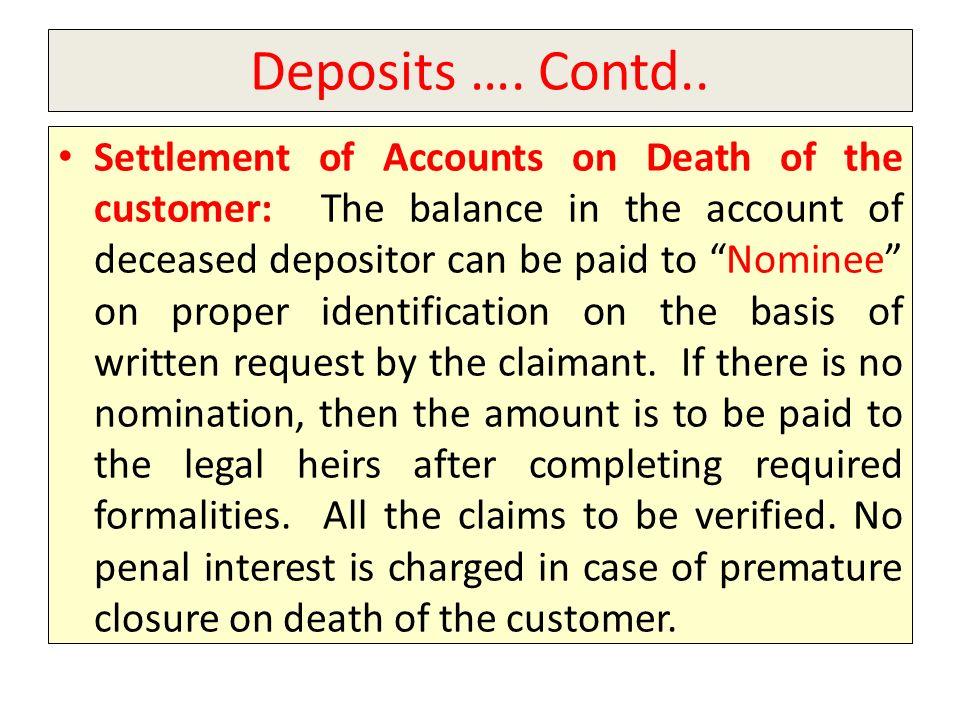 Deposits …. Contd..