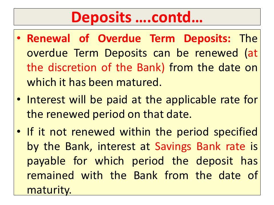 Deposits ….contd…