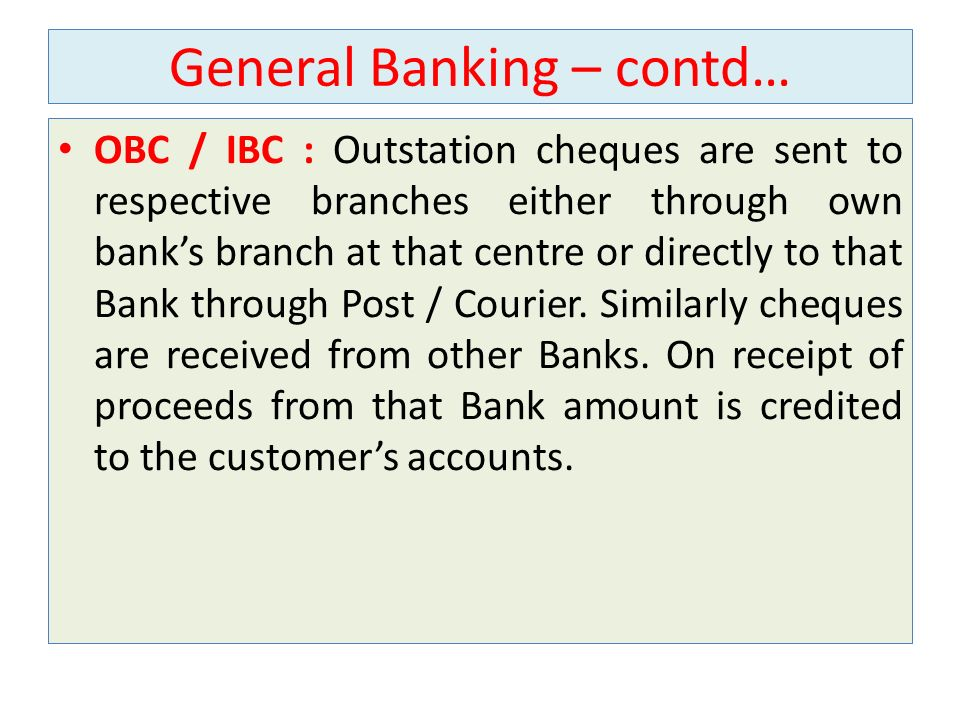 General Banking – contd…