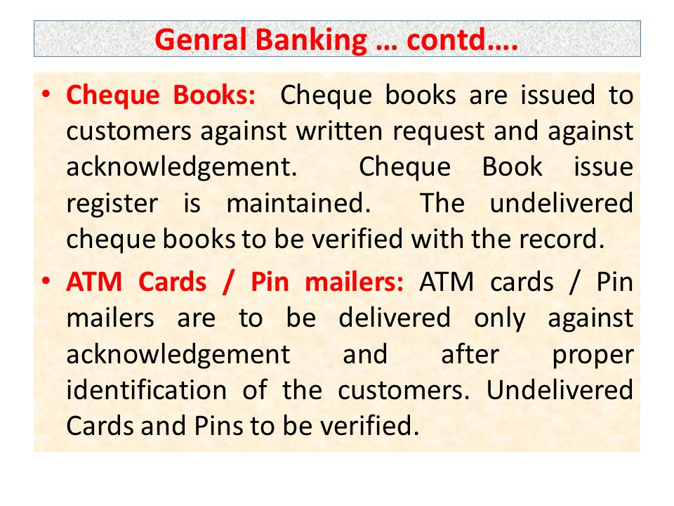 Genral Banking … contd….