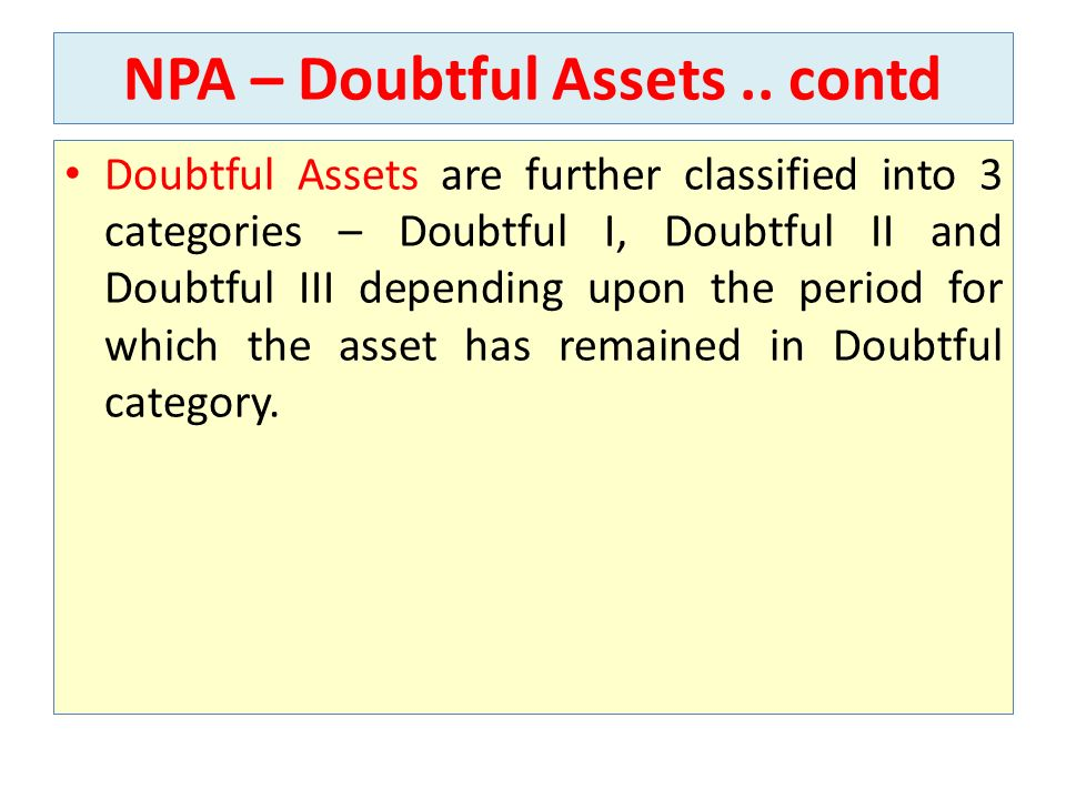 NPA – Doubtful Assets .. contd