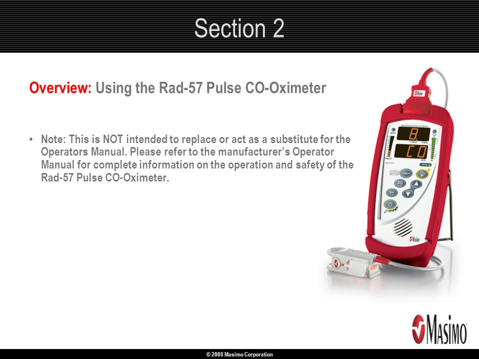 Section 2 Overview: Using the Rad-57 Pulse CO-Oximeter